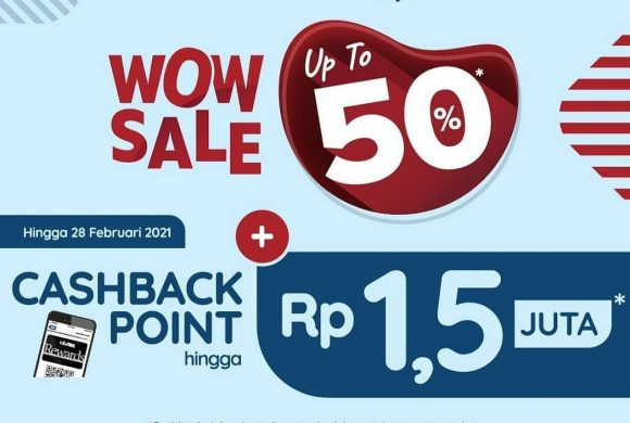 *WOW SALE UP TO 50%** *+ CASHBACK POINT UP TO 1,5 MIO**